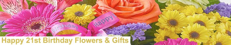 21st Birthday Flowers & Gifts